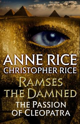 Ramses the Damned: The Passion of Cleopatra - Rice, Anne, Professor, and Rice, Christopher