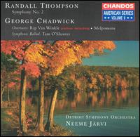 Randall Thompson: Symphony No. 2; George Chadwick: Overtures; Tam O'Shanter - Detroit Symphony Orchestra; Neeme Järvi (conductor)