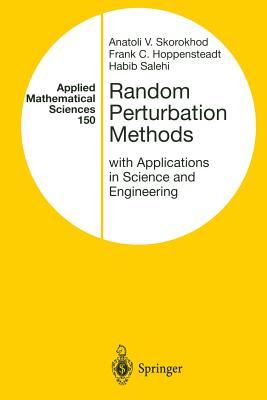 Random Perturbation Methods with Applications in Science and Engineering - Skorokhod, Anatoli V