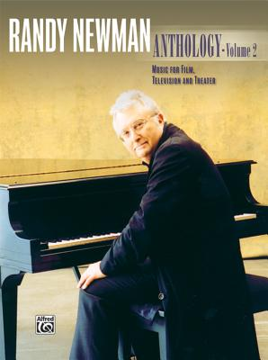 Randy Newman -- Anthology, Vol 2: Music for Film, Television and Theater (Piano/Vocal/Chords) - Newman, Randy, MP