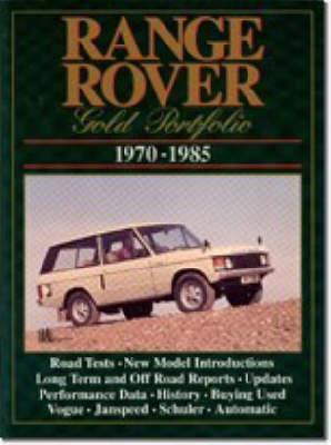Range Rover 1970-1985 Gold Portfolio - Clarke, R M
