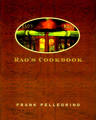 Rao's Cookbook: Over 100 Years of Italian Home Cooking - Pellegrino, Frank, and Pileggi, Nicholas (Introduction by)