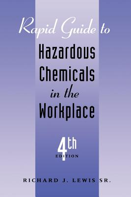 Rapid Guide to Hazardous Chemicals in the Workplace - Lewis, Richard J, Sr