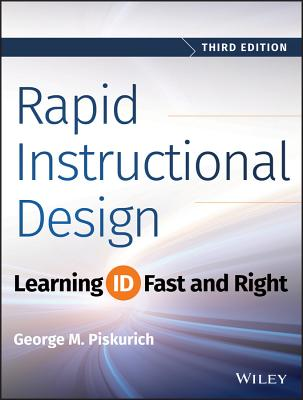 Rapid Instructional Design: Learning Id Fast and Right - Piskurich, George M