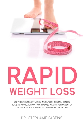 rapid weight loss stop dieting start living again with
