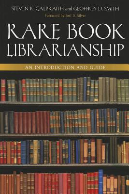 Rare Book Librarianship: An Introduction and Guide - Smith, Geoffrey D