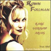 Rare Verismo Arias - Robin Follman (soprano); English Chamber Orchestra; Yves Abel (conductor)