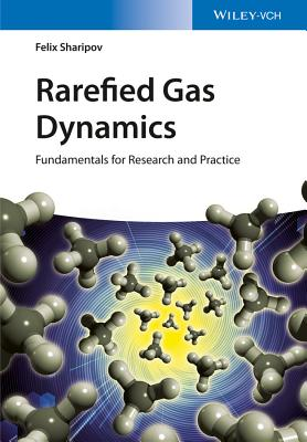 Rarefied Gas Dynamics: Fundamentals for Research and Practice - Sharipov, Felix