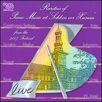 Rarities of Piano Music at Schloss vor Husum Festival 2007 - Alex Hassan (piano); Ekaterina Derzhavina (piano); Evgeny Soifertis (piano); François-Joël Thiollier (piano);...
