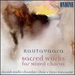 Rautavaara: Sacred Works for Mixed Choirs