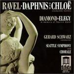 Ravel: Daphnis and Chloë; Diamond: Elegy in Memory of Maurice Ravel