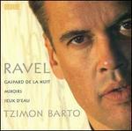 Ravel: Gaspard de la Nuit; Miroirs; Jeux d'eau