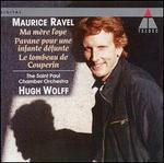 Ravel: Ma mère l'oye; Pavane pour une infante défunte; Le tombeau de Couperin
