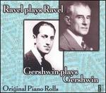 Ravel Plays Ravel / Gershwin Plays Gershwin