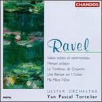 Ravel: Valses nobles et sentimentales; Menuet Antique; Le Tombeau de Couperin; Une Barque sur l'Océan; Ma Mère l'Oye