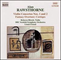 Rawsthorne: Violin Concertos Nos. 1 and 2; Fantasy Overture Cortèges - Rebecca Hirsch (violin); BBC Scottish Symphony Orchestra; Lionel Friend (conductor)