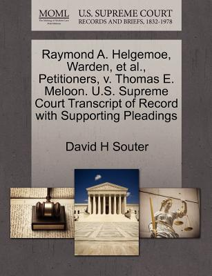 Raymond A. Helgemoe, Warden, et al., Petitioners, V. Thomas E. Meloon. U.S. Supreme Court Transcript of Record with Supporting Pleadings - Souter, David H