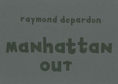 Raymond Depardon: Manhattan Out - Depardon, Raymond (Text by), and Virilio, Paul (Text by)