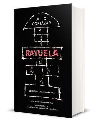 Rayuela / Hopscotch. Commemorative Edition - Cortazar, Julio