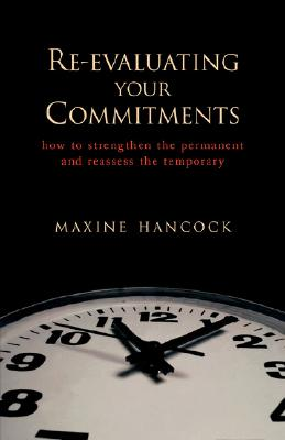 Re-Evaluating Your Commitments - Hancock, Maxine, Ms., B.Ed., M.A., PH.D.