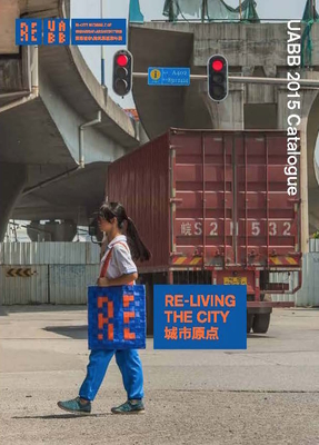 Re-Living the City: Uabb 2015 Catalogue - Betsky, Aaron (Contributions by), and Brillembourg, Alfredo (Contributions by), and Shapiro, Gideon Fink (Editor)