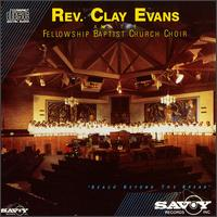 Reach Beyond the Break - Rev. Clay Evans & The Fellowship Choir