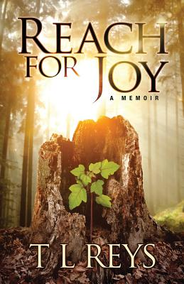 Reach for Joy - Reys, T L