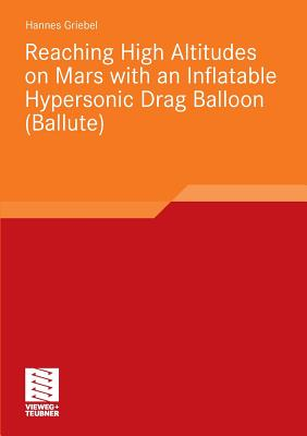 Reaching High Altitudes on Mars with an Inflatable Hypersonic Drag Balloon - Griebel, Hannes Stephan