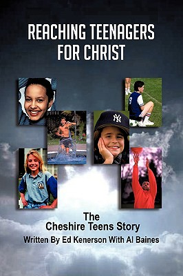 Reaching Teenagers for Christ: The Cheshire Teens Story - Kenerson, Ed