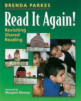 Read It Again!: Revisiting Shared Reading - Parkes, Brenda