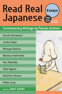 Read Real Japanese Essays: Contemporary Writings by Popular Authors - Ashby, Janet