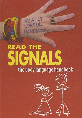 Read the Signals: The Body Language Handbook - Sayer, Melissa, and Aloian, Molly (Editor)