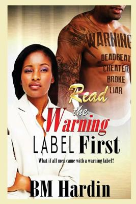 Read the Warning Label First - Hardin, B M