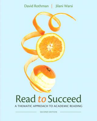 Read to Succeed: A Thematic Approach to Academic Reading Plus New Myreadinglab with Etext -- Access Card Package - Rothman, David, and Warsi, Jilani