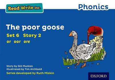 Read Write Inc. Phonics: Blue Set 6 Storybook 2 The Poor Goose - Munton, Gill, and Miskin, Ruth (Series edited by)