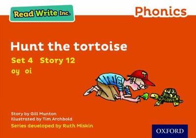 Read Write Inc. Phonics: Orange Set 4 Storybook 12 Hunt the Tortoise - Munton, Gill, and Miskin, Ruth (Series edited by)