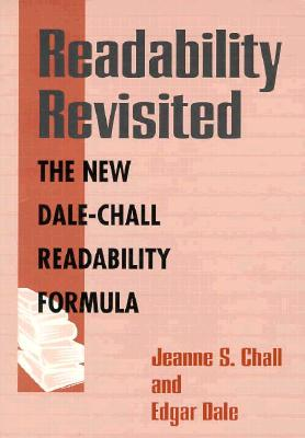 Readability Revisted: The New Dale-Chall Readability Formula - Chall, Jeanne S, and Dale, Edgar