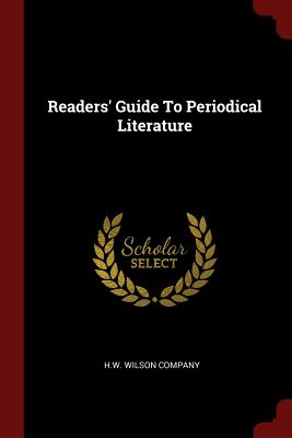 Readers' Guide to Periodical Literature - Company, H W Wilson