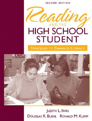 Reading and the High School Student: Strategies to Enhance Literacy - Irvin, Judith L, and Klemp, Ronald M, and Buehl, Douglas R