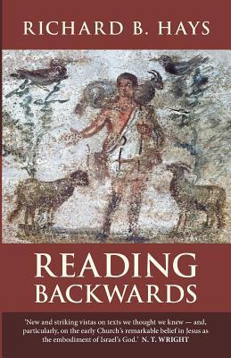 Reading Backwards - Hays, Richard B.