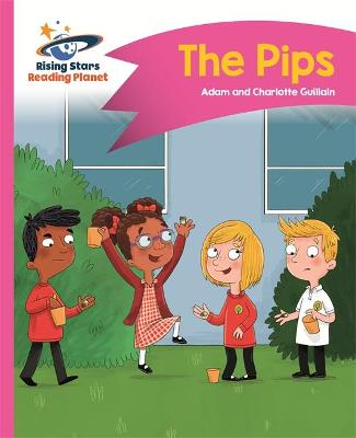 Reading Planet - The Pips - Pink A: Comet Street Kids - Guillain, Adam, and Guillain, Charlotte