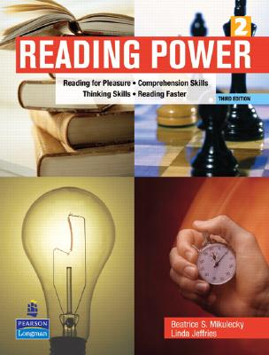 Reading Power: Reading for Pleasure, Comprehension Skills, Thinking Skills, Reading Faster - Mikulecky, Beatrice S, and Jeffries, Linda