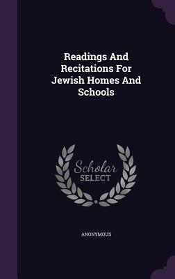 Readings and Recitations for Jewish Homes and Schools - Anonymous