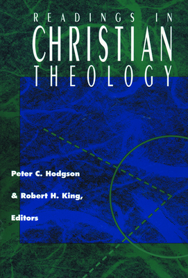 Readings in Christian Theology - Hodgson, Peter C (Editor), and King, Robert H (Editor)