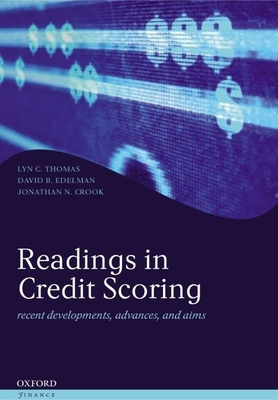 Readings in Credit Scoring: Foundations, Developments, and Aims - Thomas, Lyn C, and Edelman, David B, and Crook, Jonathan