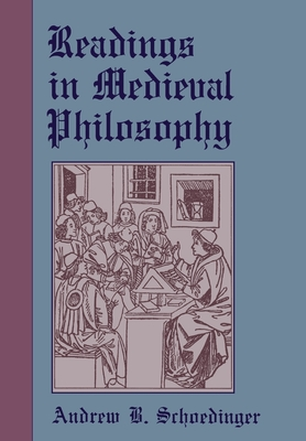 Readings in Medieval Philosophy - Schoedinger, Andrew B (Editor)