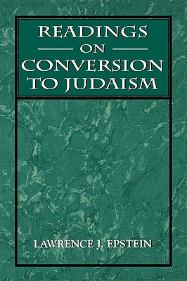 Readings on Conversion to Judaism - Epstein, Lawrence J