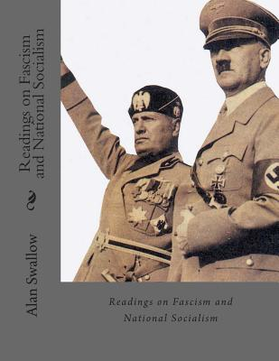 Readings on Fascism and National Socialism - Swallow, Alan (Editor)
