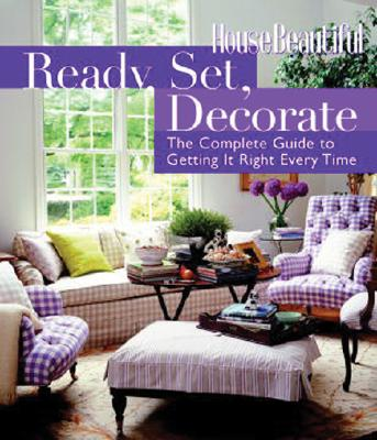 Ready, Set, Decorate: The Complete Guide to Getting It Right Every Time - Callery, Emma