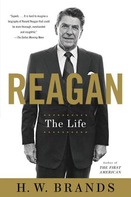 Reagan: The Life - Brands, H W
